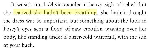 """It wasn't until Olivia exhaled a heavy sigh of relief that she realized she hadn't been breathing."" - From Wish by Alexandra Bullen (p. 36, found on Google Books excerpt)"