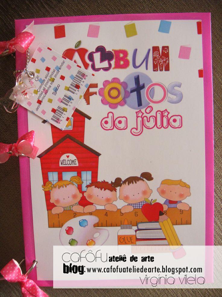 Álbum de escola parte 1 www.cafofuateliedearte.blogspot.com mvmiri@terra.com.br