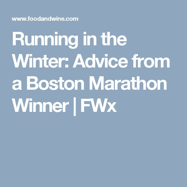 Running in the Winter: Advice from a Boston Marathon Winner | FWx