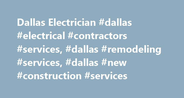 Dallas Electrician #dallas #electrical #contractors #services, #dallas #remodeling #services, #dallas #new #construction #services http://internet.nef2.com/dallas-electrician-dallas-electrical-contractors-services-dallas-remodeling-services-dallas-new-construction-services/  # Dalmar Electrical LLC When to Call a Pro Don't wait until you have six electronic devices going into one outlet, and you smell wiring burning while the lights dim after you turn on your air conditioner. We are…
