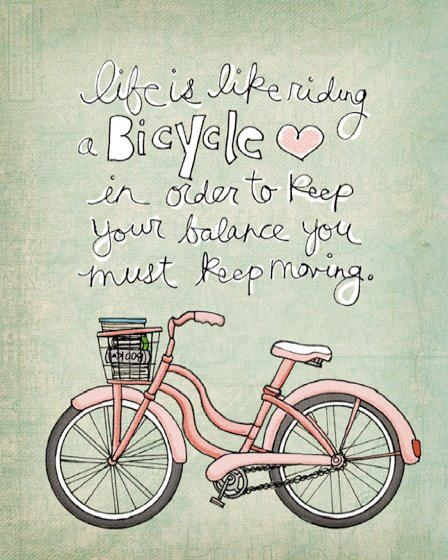 believe itHappy Thoughts, Bicycles, Life Motto, Vintage Chic, Vintage Home, Inspiration, Keep Swimming, Keep Moving, Cute Quotes