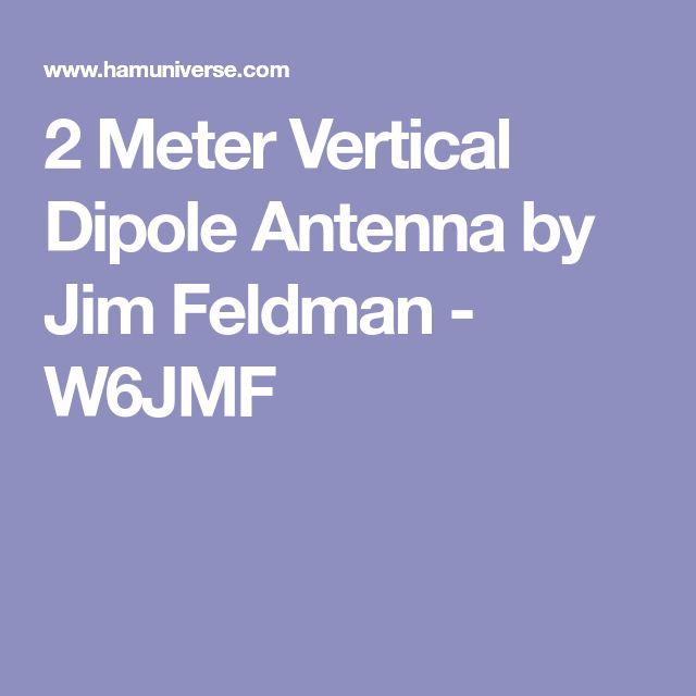 2 Meter Vertical Dipole Antenna by Jim Feldman - W6JMF