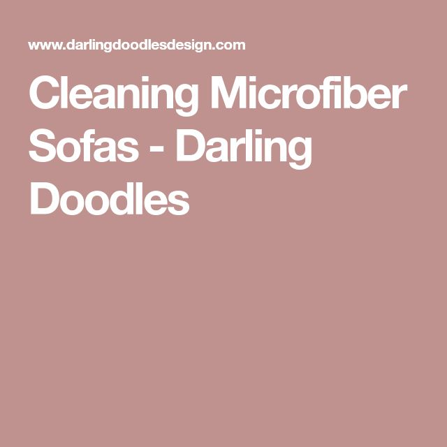 Cleaning Microfiber Sofas - Darling Doodles