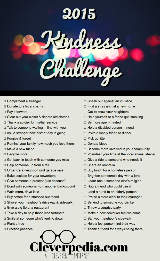 Make your New Year's resolution count this year and take the Kindness Challenge! Making the world a better place, one random act of kindness at a time.