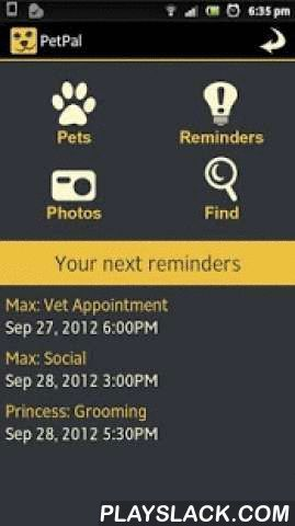 Pet Pal - Pet Health Organizer  Android App - playslack.com , Keep track of your pets health with the innovative new Pet Diary / Organizer and Pet Medical Reminder. It has all important social options and FREE online Backup and Restore services !Get your 72 hour FREE trial today, then if you like it, it's just - €2.99From one pet to a whole menagerie of species, this easy to use pet diary / manager app will keep all your pets health and details well organized, and at your fingertips. The pet…