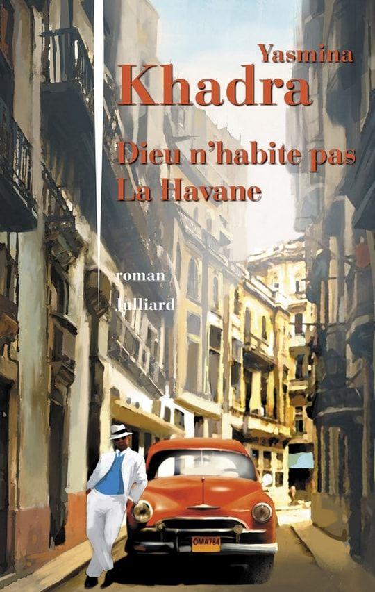Dieu n'habite pas la Havane, de Yasmina Khadra
