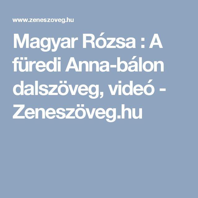 Magyar Rózsa : A füredi Anna-bálon dalszöveg, videó - Zeneszöveg.hu