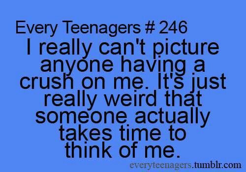 I know! Honestly, if someone had a crush on me I wish they would just come out and say it. Either that or I wish I had the ability to read minds so um yeah. lol