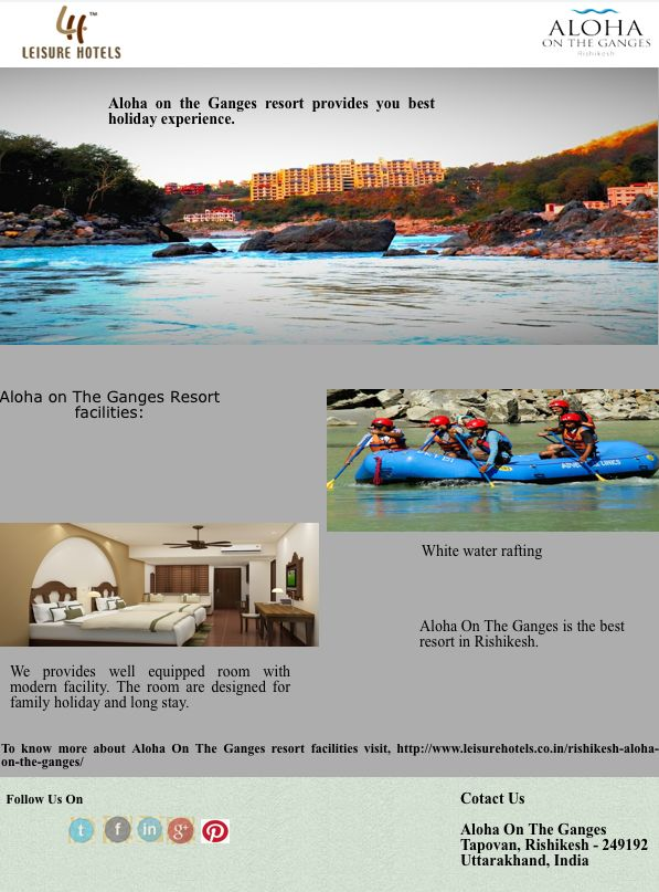 Aloha on The Ganga Resort provides you best holiday experience.