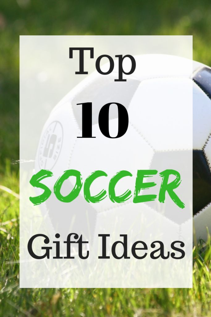 Top 10 Soccer Gift Ideas Soccer Player Gift Ideas Soccer Gifts Soccer Player Gifts