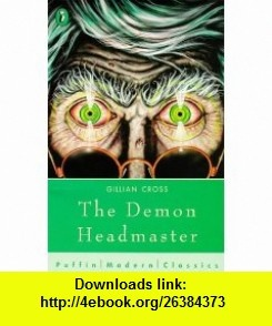 The Demon Headmaster (9780140386073) Gillian Cross , ISBN-10: 0140386076  , ISBN-13: 978-0140386073 ,  , tutorials , pdf , ebook , torrent , downloads , rapidshare , filesonic , hotfile , megaupload , fileserve