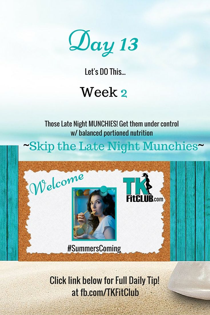 Late Night #Munchies TKFitClub Bikini Ready Countdown.#SummersComing #Accountability #fitfam #getfit #weightloss #Challenge #nutrition #eatclean #workouts