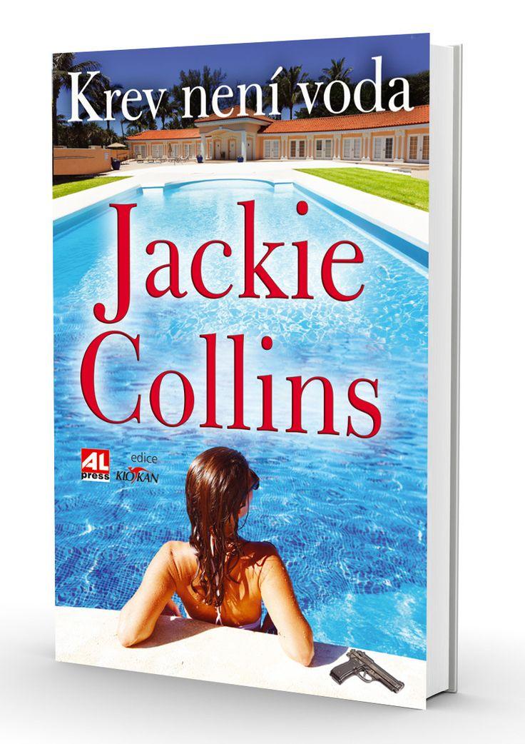 KREV NENÍ VODA - Jackie Collins http://www.alpress.cz/krev-neni-voda/