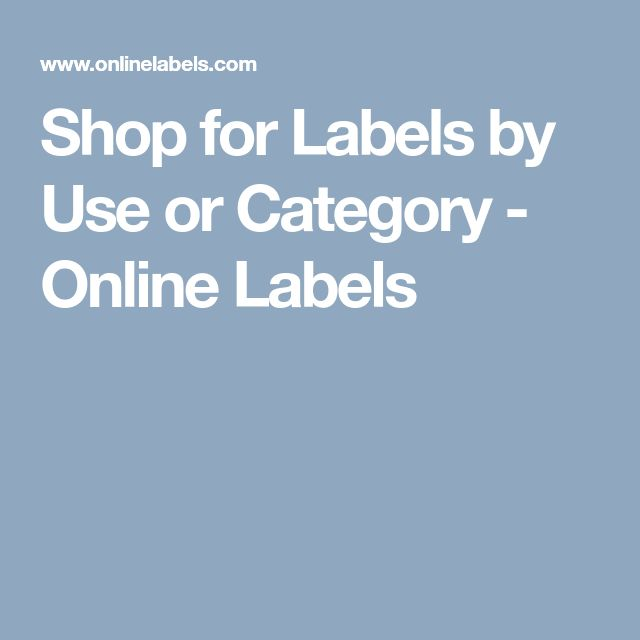 Shop for Labels by Use or Category - Online Labels