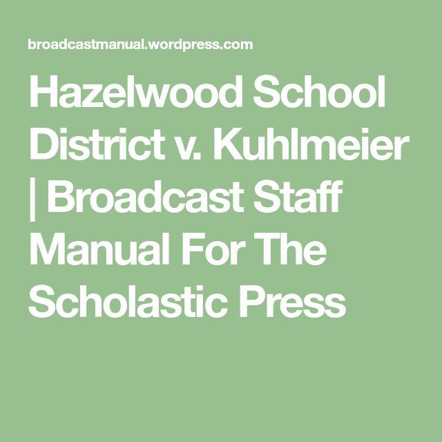 Hazelwood School District v. Kuhlmeier | Broadcast Staff Manual For The Scholastic Press