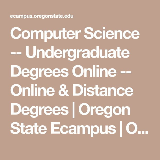 Computer Science -- Undergraduate Degrees Online -- Online & Distance Degrees | Oregon State Ecampus | OSU Degrees Online