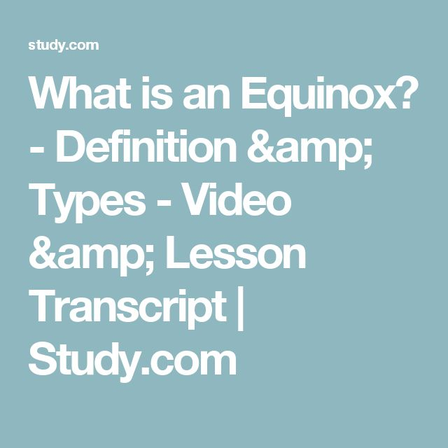 What is an Equinox? - Definition & Types - Video & Lesson Transcript | Study.com