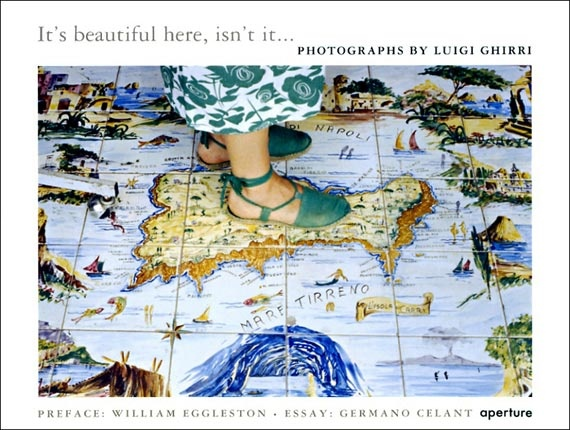 It's beautiful here, isn't it... Photographs by Luigi Ghirri.