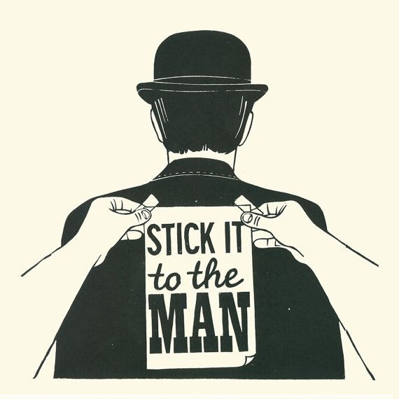 Stick it to the man. Screenprint by James by JamesBrownPrints