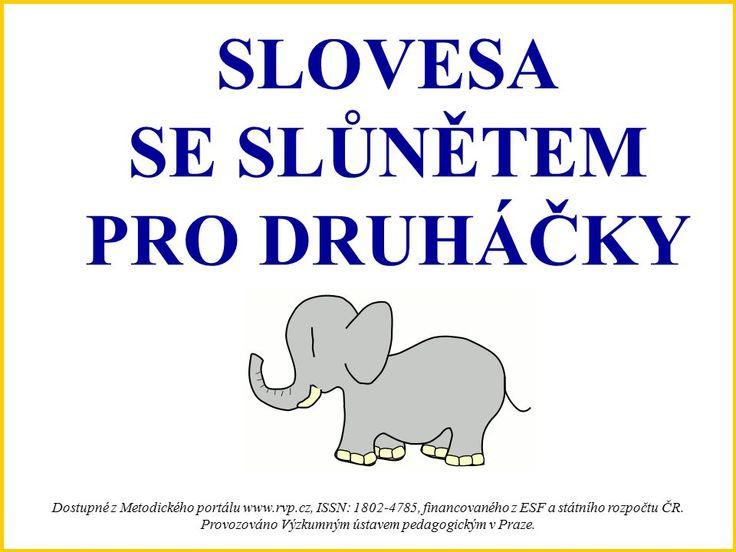 SLOVESA SE SLŮNĚTEM PRO DRUHÁČKY Dostupné z Metodického portálu www.rvp.cz, ISSN: 1802-4785, financovaného z ESF a státního rozpočtu ČR. Provozováno Výzkumným. - ppt stáhnout