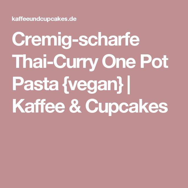 Cremig-scharfe Thai-Curry One Pot Pasta {vegan} | Kaffee & Cupcakes