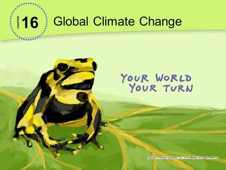 Global Climate Change 16 CHAPTER>