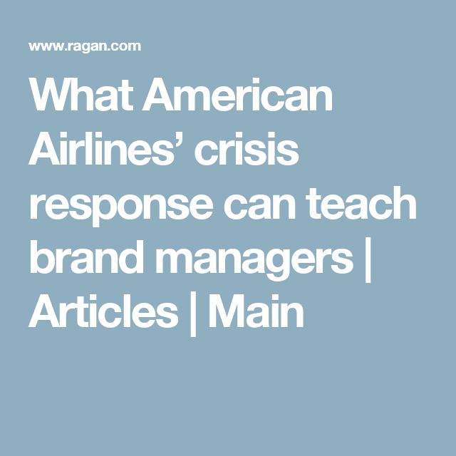 What American Airlines' crisis response can teach brand managers | Articles | Main