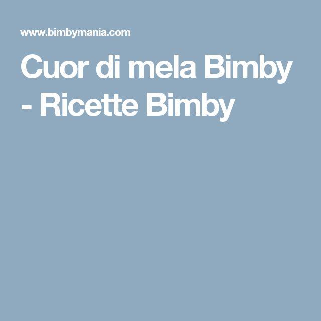 Cuor di mela Bimby - Ricette Bimby