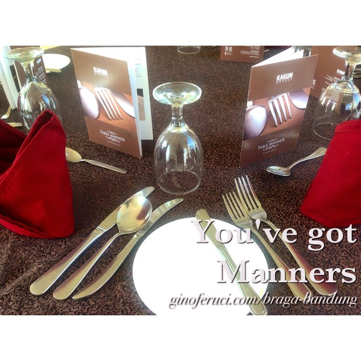 You've got Manners - Table Manner   Gino Feruci Braga Hotel Jl Braga 67 Bandung