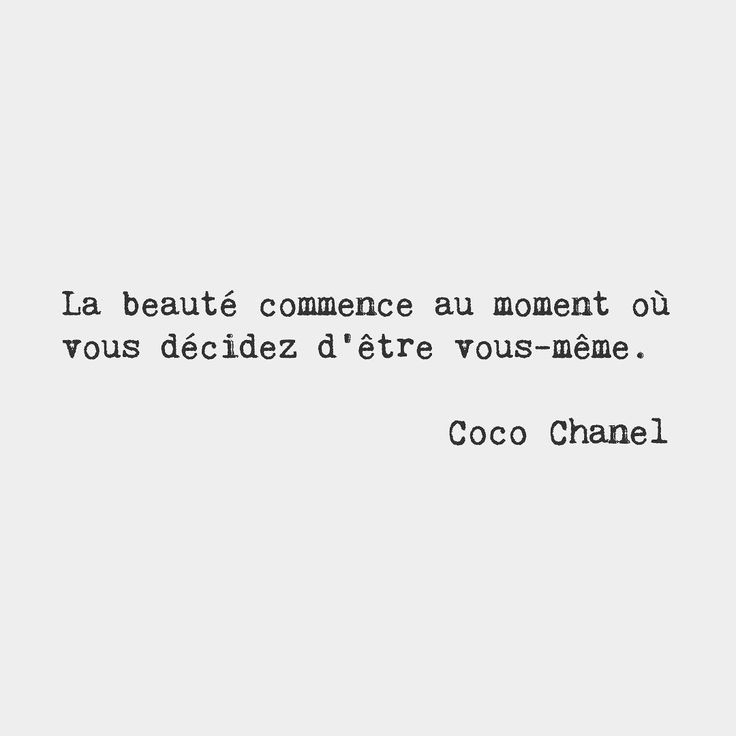 I Studied French For 5 Years And I Think When To Translate This It Means Beauty Starts The Moment To Decide To Be Yourself French Quotes Words French Words