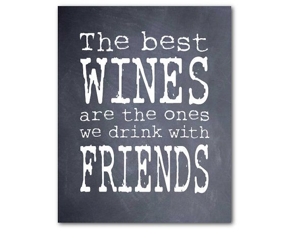 The best wines are the ones we drink with friends - Typography Wall Art - Kitchen Art - Word Art - friendship - chalkboard - Wine Art