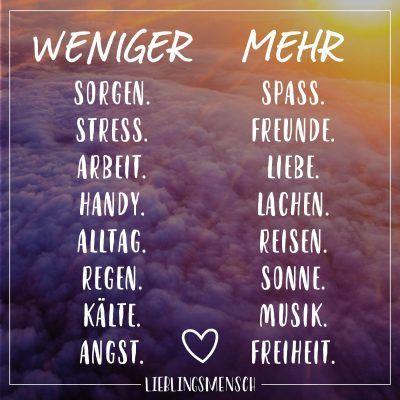 Visual Statements®️ Weniger und Mehr Sprüche / Zitate / Quotes / Lieblingsmensch / Freundschaft / Beziehung / Liebe / Familie / tiefgründig / lustig / schön / nachdenken