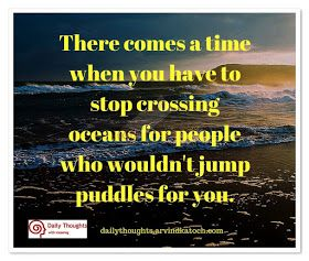 comes, stop, time, Daily Thought, Meaning, puddles, jump, oceans, Quote,