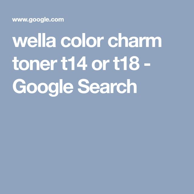 wella color charm toner t14 or t18 - Google Search