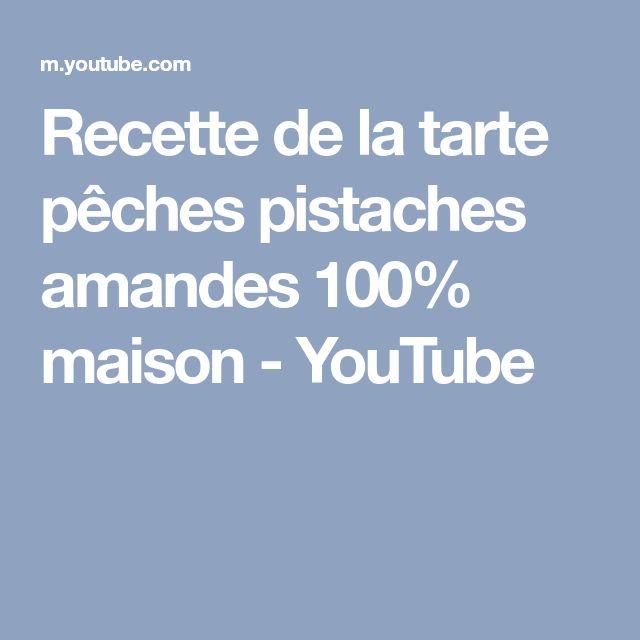 Recette de la tarte pêches pistaches amandes 100% maison - YouTube