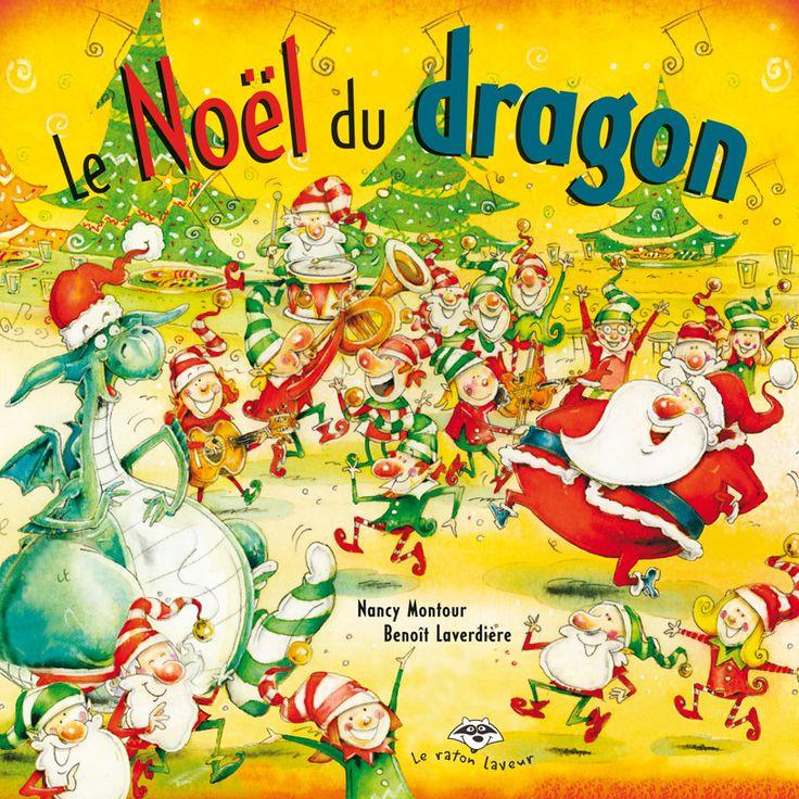 Le Noël du dragon (série Pinoche) Nancy Montour, Benoît Laverdière Bayard Canada, collection Raton laveur (ALBUM) À la veille des fêtes, le dragon Pinoche a la lourde tâche de surveiller l'arrivée du père Noël. Après plusieurs heures d'attente dans le froid, le dragon est inquiet. Et si le gros monsieur ne passait pas cette année ?