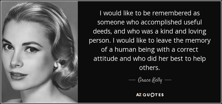 """Discover Grace Kelly famous and rare quotes. Share Grace Kelly quotations about children, memories and jewelry. """"I would like to be remembered as someone..."""""""