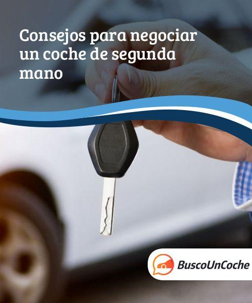 Consejos para negociar un coche de segunda mano  A la hora de comprar un coche de segunda mano, la negociación es un factor clave y por ello, debemos saber como llevarla.