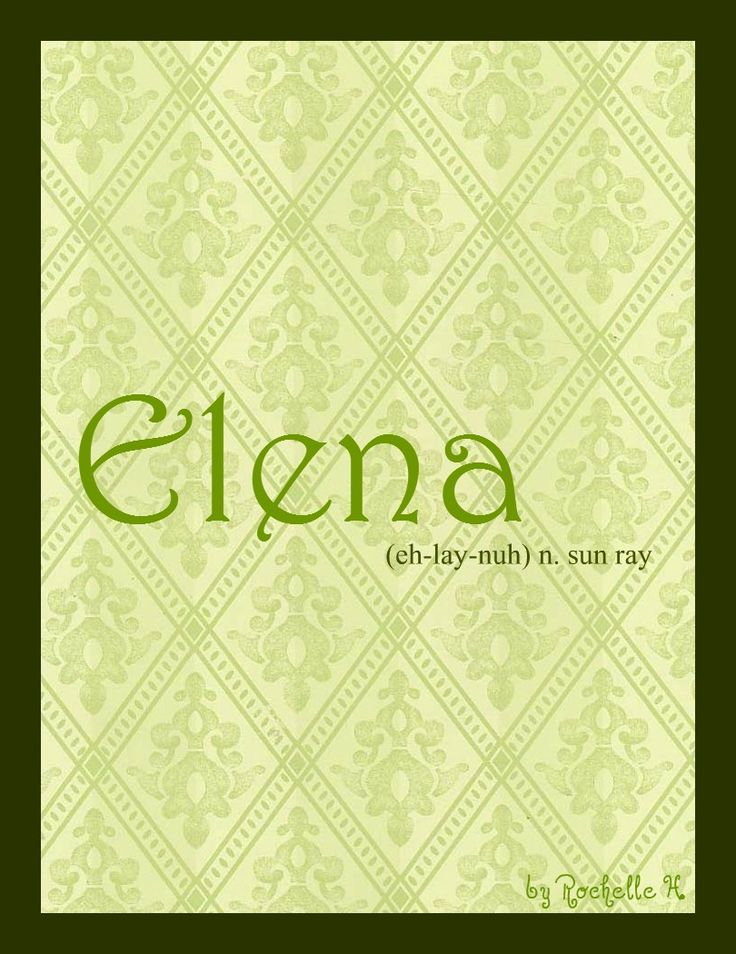 Girl Name: Elena. Meaning: Sun Ray. Origin: Greek; Spanish. http://www.pinterest.com/vintagedaydream/baby-names/
