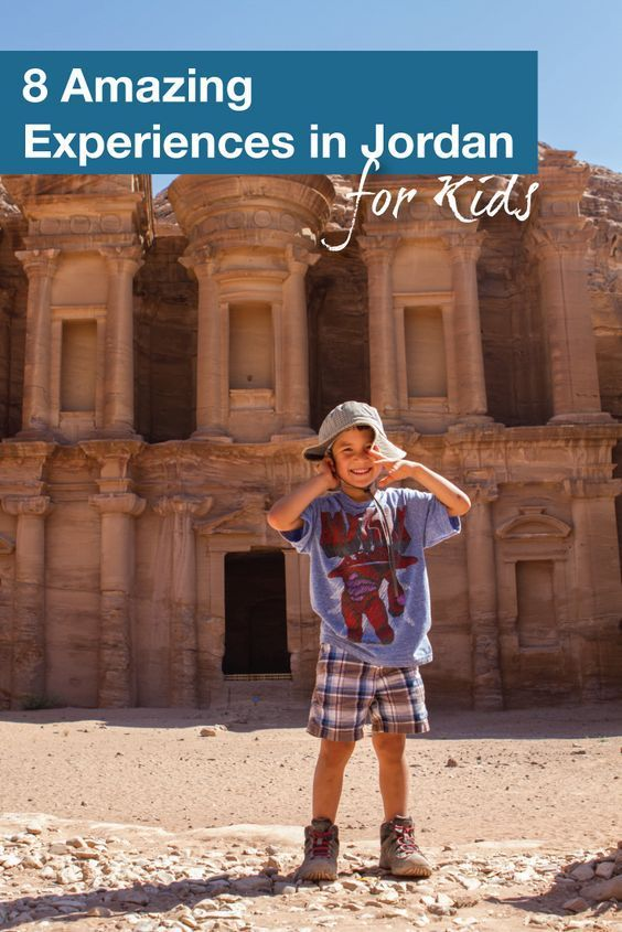 8 Amazing Experiences in Jordan for Kids - Pinterest