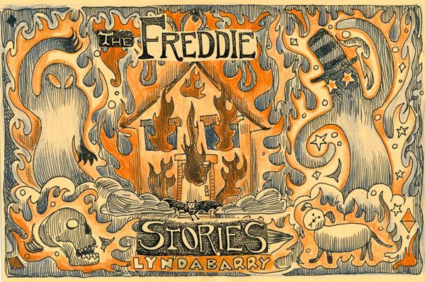 The Freddie Stories by Lynda Barry :: Books :: Reviews :: lynda ...
