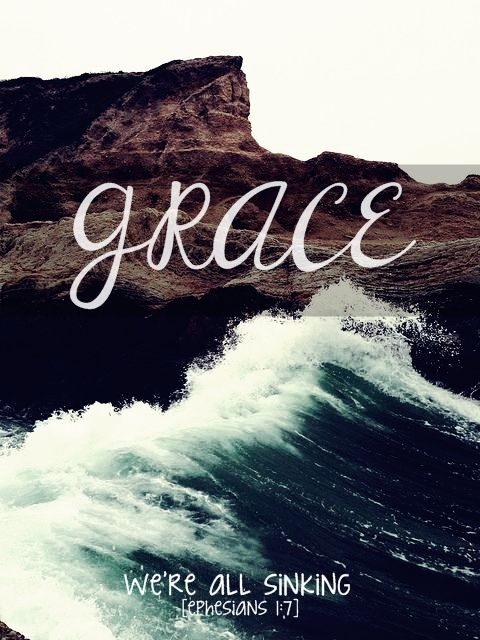 i-am-loved-by-the-king:  #GRACEwe're all sinking. Ephesians 1:7