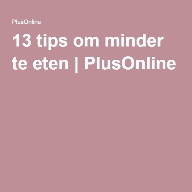 13 tips om minder te eten   PlusOnline