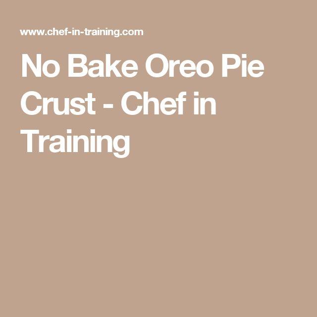 No Bake Oreo Pie Crust - Chef in Training