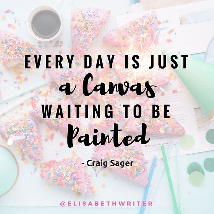 Craig Sager, the beloved sportscaster who passed away recently, said this during an interview on CBS Sunday Morning. Considering the outlandishly colorful suits he wore during games, this quote is absolutely perfect. What a wonderful -- and powerful -- way to live life!