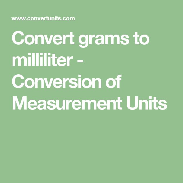 Convert grams to milliliter - Conversion of Measurement Units