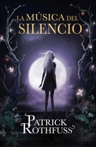Patrick Rothfuss - La música del silencio