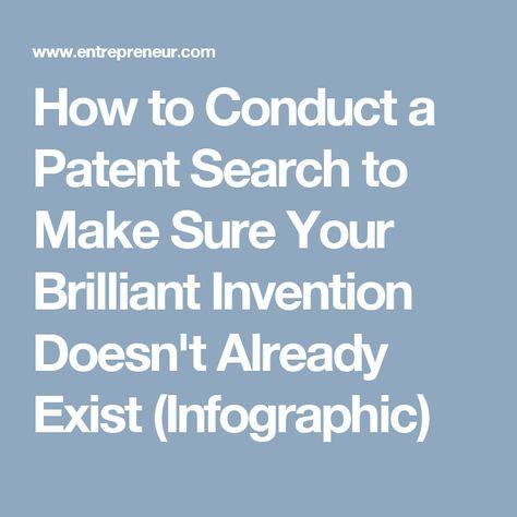 How to Conduct a Patent Search to Make Sure Your Brilliant Invention Doesn't Already Exist (Infographic)