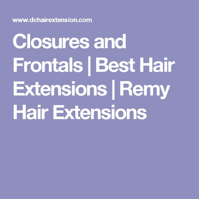 Closures and Frontals | Best Hair Extensions | Remy Hair Extensions