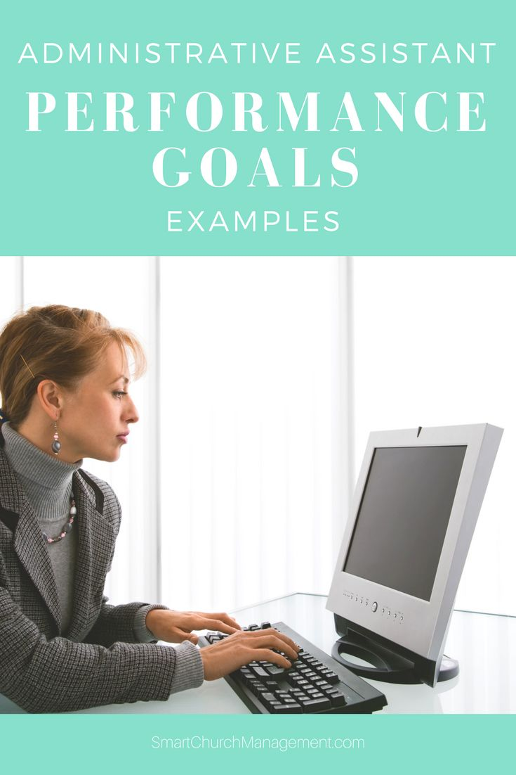 Examples Of Performance Goals For Administrative Assistants Performance Goals Smart Goals Examples Goal Examples Example of smart objectives admin staff